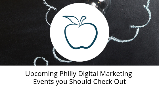 Upcoming Philly Digital Marketing Events you Should Check Out